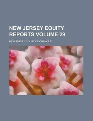 New Jersey Equity Reports Volume 29