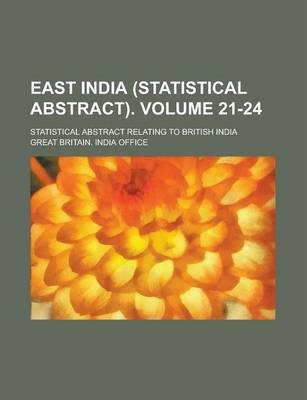 East India (Statistical Abstract); Statistical Abstract Relating to British India Volume 21-24