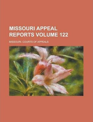 Missouri Appeal Reports Volume 122
