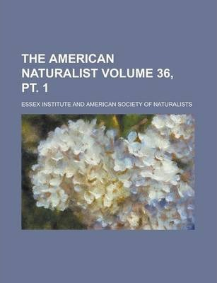 The American Naturalist Volume 36, PT. 1