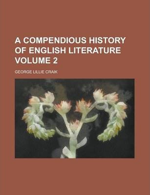 A Compendious History of English Literature Volume 2