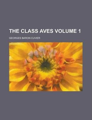 The Class Aves Volume 1