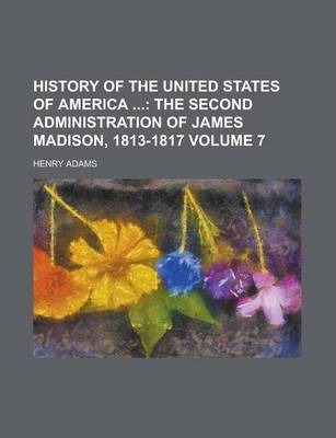 History of the United States of America (Volume 7)