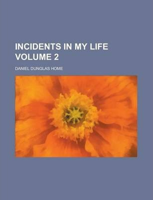 Incidents in My Life Volume 2