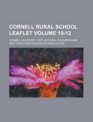 Cornell Rural School Leaflet Volume 10-12