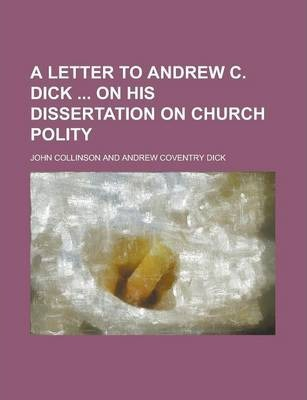 A Letter to Andrew C. Dick on His Dissertation on Church Polity