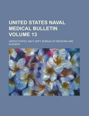 United States Naval Medical Bulletin Volume 13