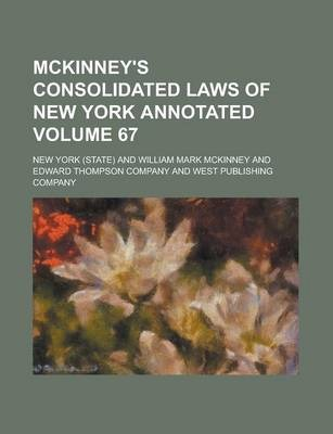 McKinney's Consolidated Laws of New York Annotated Volume 67