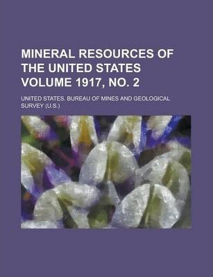 Mineral Resources of the United States Volume 1917, No. 2