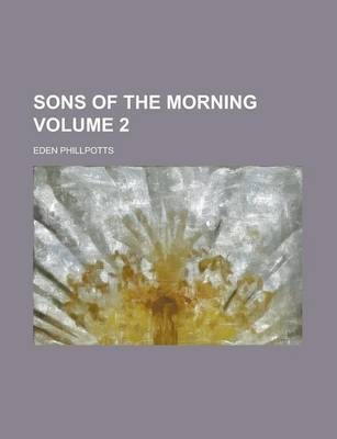 Sons of the Morning Volume 2