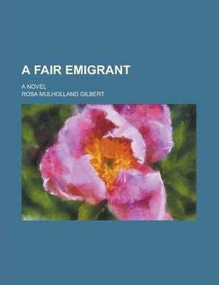 A Fair Emigrant; A Novel