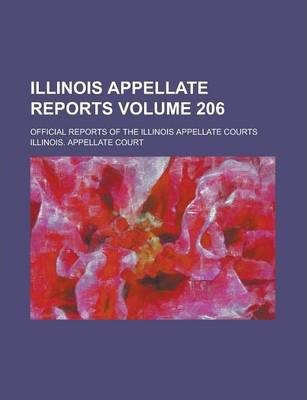 Illinois Appellate Reports; Official Reports of the Illinois Appellate Courts Volume 206