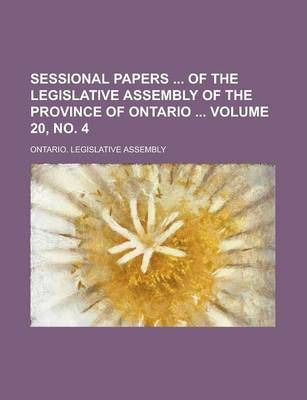 Sessional Papers of the Legislative Assembly of the Province of Ontario Volume 20, No. 4