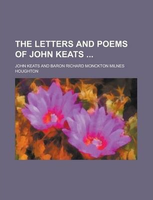The Letters and Poems of John Keats