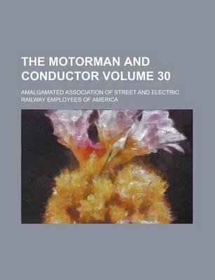 The Motorman and Conductor Volume 30