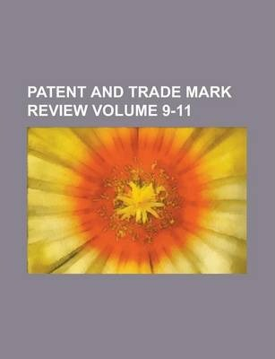 Patent and Trade Mark Review Volume 9-11