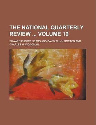 The National Quarterly Review Volume 19