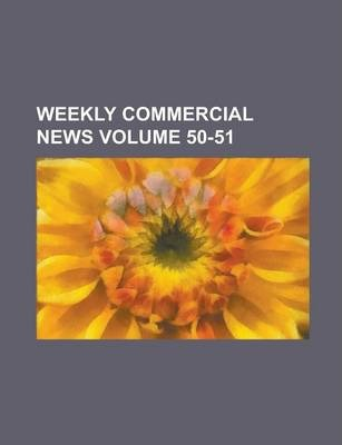 Weekly Commercial News Volume 50-51