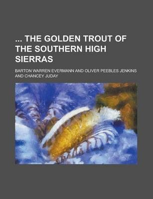 The Golden Trout of the Southern High Sierras