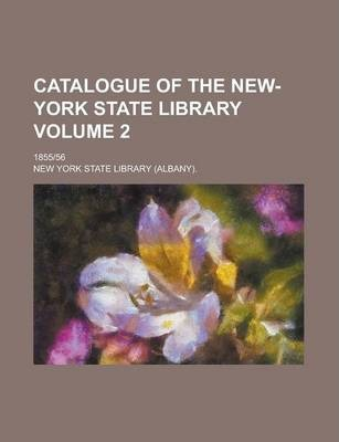 Catalogue of the New-York State Library; 1855-56 Volume 2