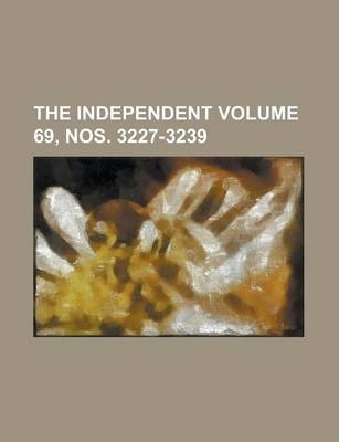 The Independent Volume 69, Nos. 3227-3239