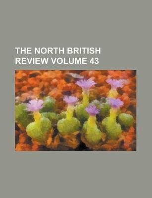The North British Review Volume 43