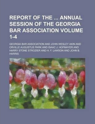 Report of the Annual Session of the Georgia Bar Association Volume 1-4