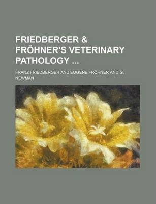 Friedberger & Frohner's Veterinary Pathology