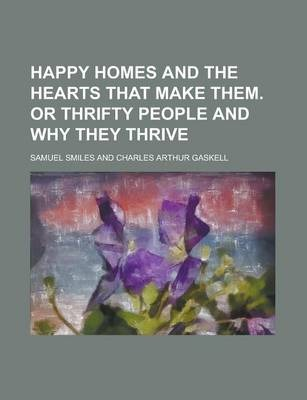 Happy Homes and the Hearts That Make Them. or Thrifty People and Why They Thrive