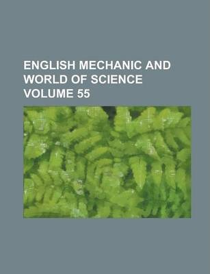 English Mechanic and World of Science Volume 55