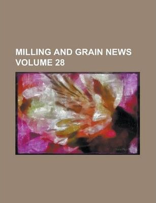 Milling and Grain News Volume 28
