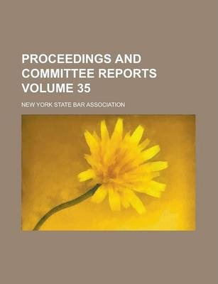 Proceedings and Committee Reports Volume 35