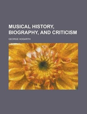 Musical History, Biography, and Criticism