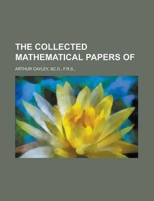 The Collected Mathematical Papers of