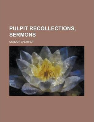 Pulpit Recollections, Sermons