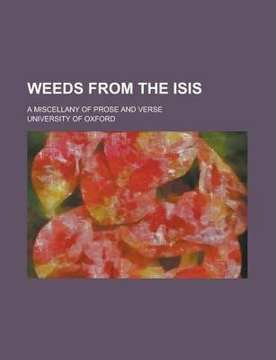 Weeds from the Isis; A Miscellany of Prose and Verse