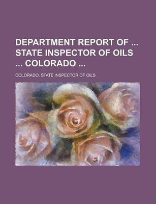 Department Report of State Inspector of Oils Colorado