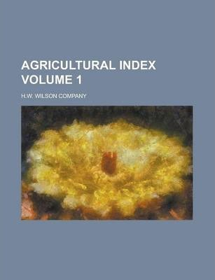 Agricultural Index Volume 1