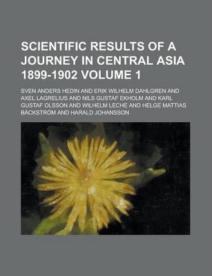 Scientific Results of a Journey in Central Asia 1899-1902 Volume 1