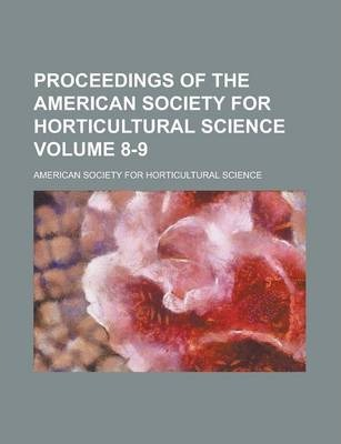 Proceedings of the American Society for Horticultural Science Volume 8-9