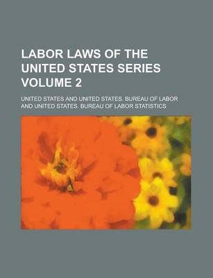 Labor Laws of the United States Series Volume 2