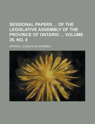 Sessional Papers of the Legislative Assembly of the Province of Ontario Volume 26, No. 8