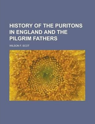 History of the Puritons in England and the Pilgrim Fathers