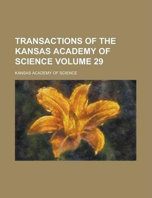 Transactions of the Kansas Academy of Science Volume 29