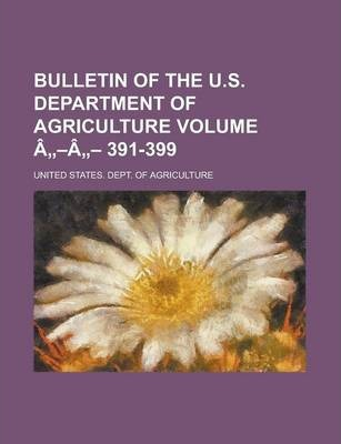 Bulletin of the U.S. Department of Agriculture Volume a -A - 391-399
