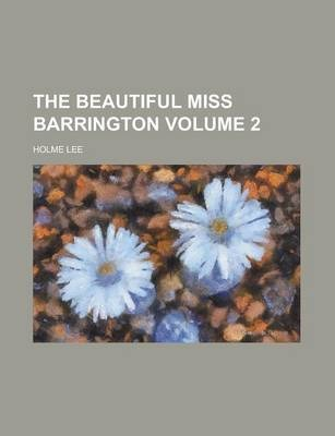 The Beautiful Miss Barrington Volume 2
