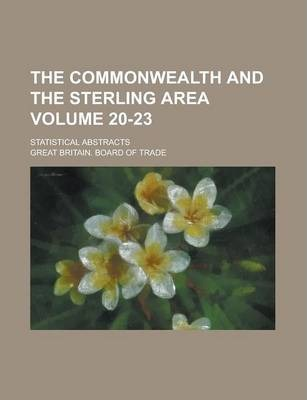The Commonwealth and the Sterling Area; Statistical Abstracts Volume 20-23