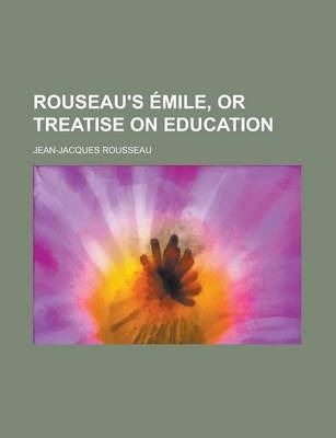 Rouseau's Emile, or Treatise on Education