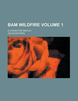 Bam Wildfire; A Character Sketch Volume 1