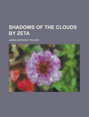 Shadows of the Clouds by Zeta